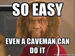 cave man do it.jpg